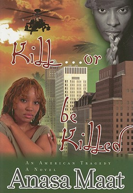 Kill Or Be Killed: An American Tragedy