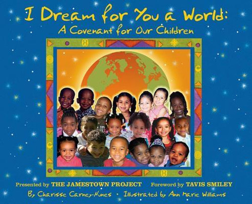 I Dream For You A World: A Covenant For Our Children