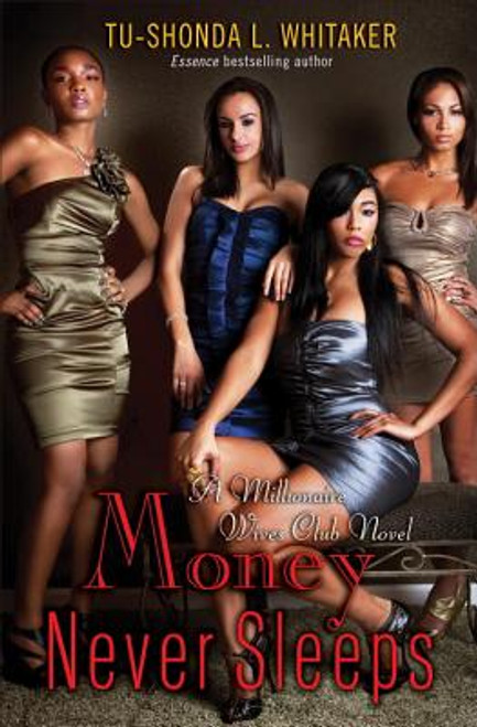 Money Never Sleeps: A Millionaire Wives Club Novel (Millionaire Wives Club Novels)