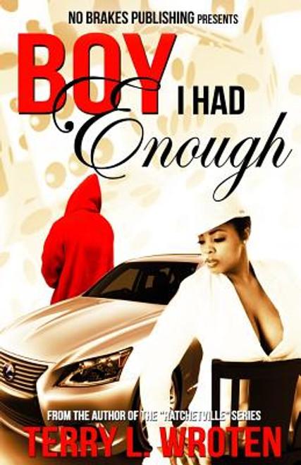 Boy I Had Enough