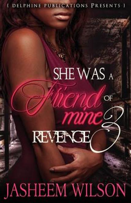 She Was a Friend of Mine 3: Revenge