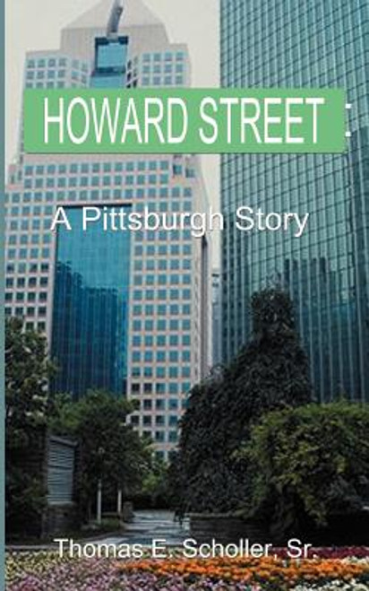 Howard Street: A Pittsburgh Story