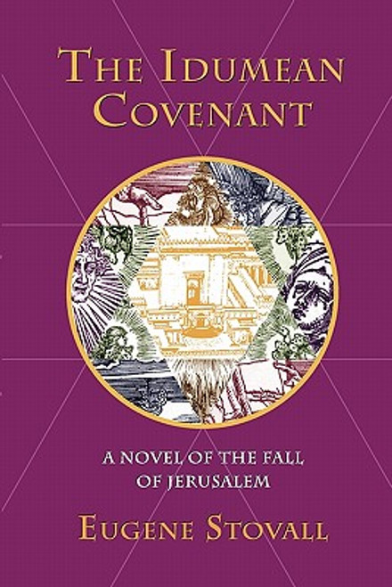 The Idumean Covenant: A Novel Of The Fall Of Jerusalem