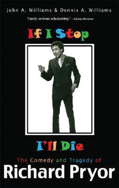 If I Stop, I'll Die: The Comedy and Tragedy of Richard Pryor