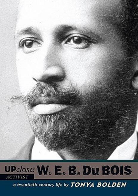 W. E. B Du Bois (Up Close)