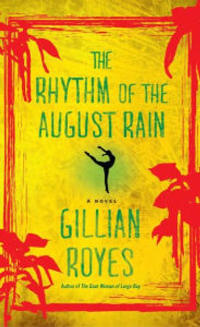The Rhythm of the August Rain: A Novel