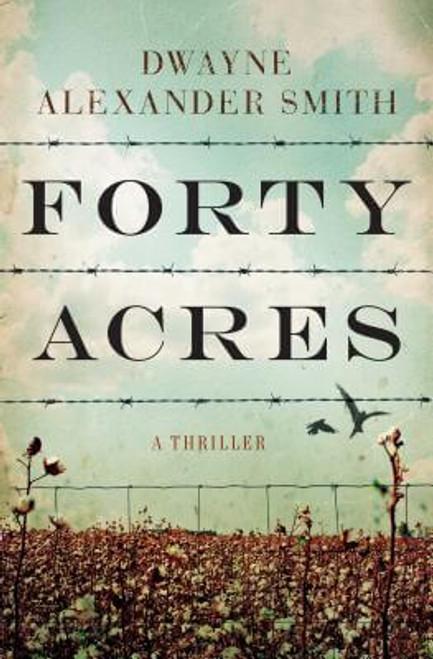 Forty Acres: A Novel