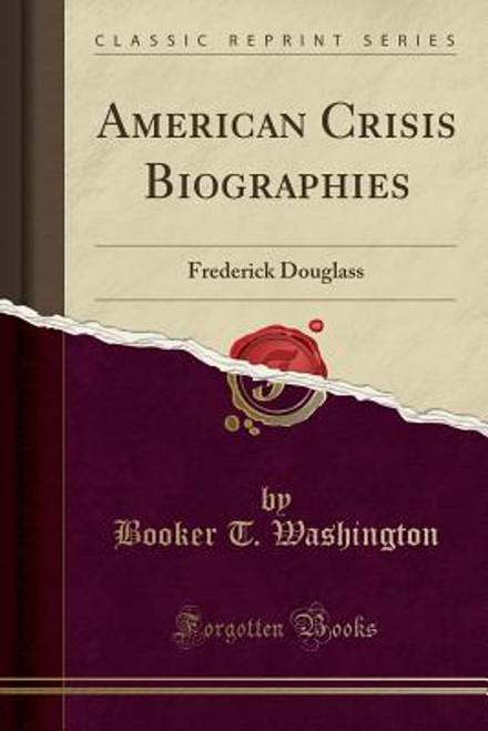 American Crisis Biographies: Frederick Douglass