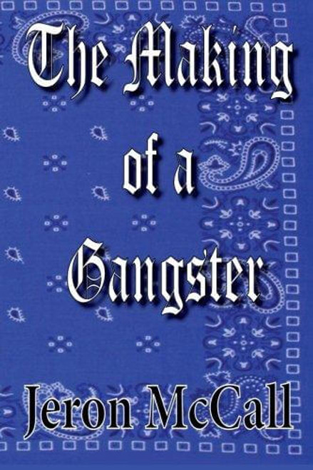 The Making Of A Gangster