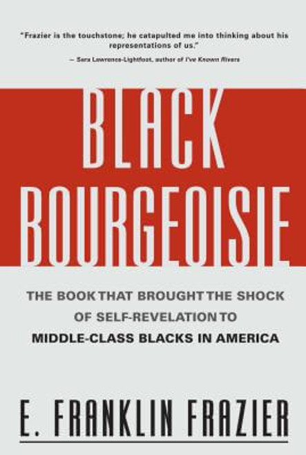 Black Bourgeoisie: The Book That Brought the Shock of Self-Revelation to Middle-Class Blacks in America