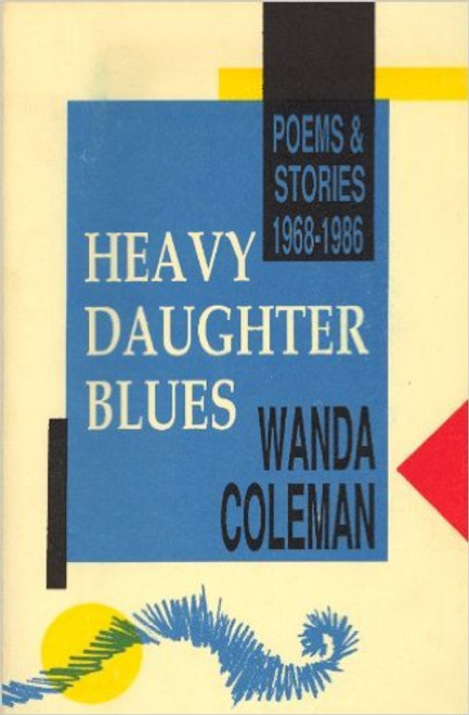 Heavy Daughter Blues: Poems and Stories, 1968-1986