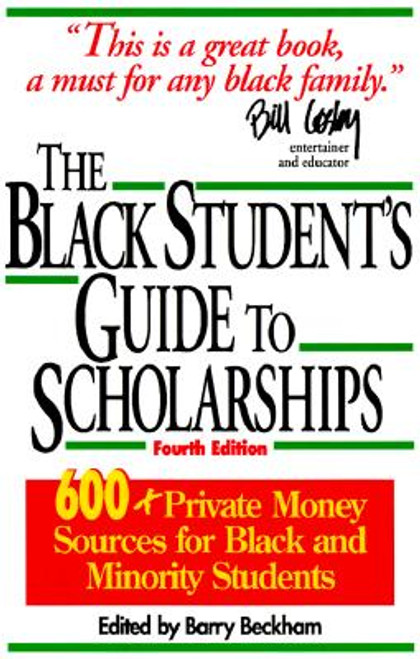 The Black Student's Guide to Scholarships, Revised  600+ Private Money Sources for Black and Minority Students (Beckham's Guide to Scholarships for Black and Minority Students)