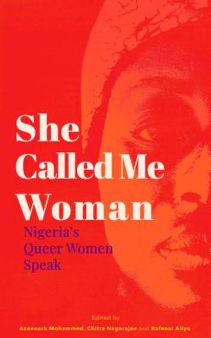 She Called Me Woman: Nigeria's Queer Women Speak