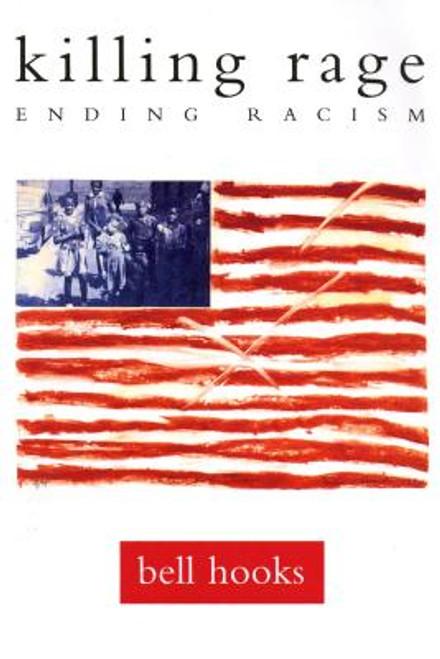 killing rage: Ending Racism (Owl Book)