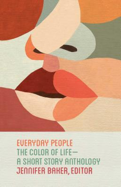 Everyday People: The Color of Life — A Short Story Anthology
