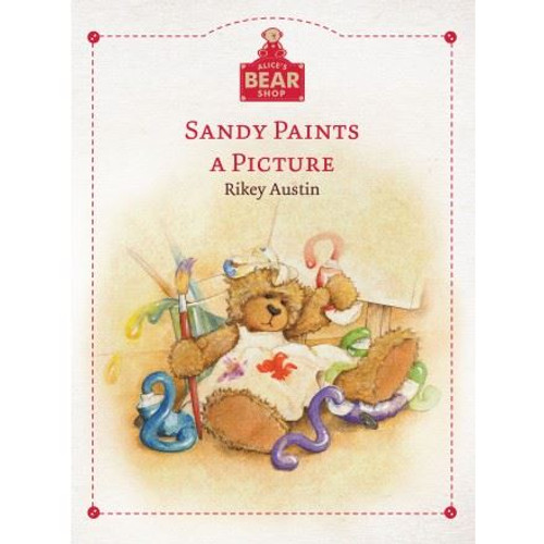 Alice's Bear Shop Storybooks Sandy Paints a Picture