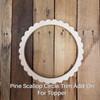 Add-On Pine Scallop Trim Ring