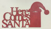 Here Comes Santa Word Unfinished Cutout, Wooden Shape, MDF DIY Craft