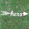 Arrow with word inside (hers) DIY Unfinished Craft Shape