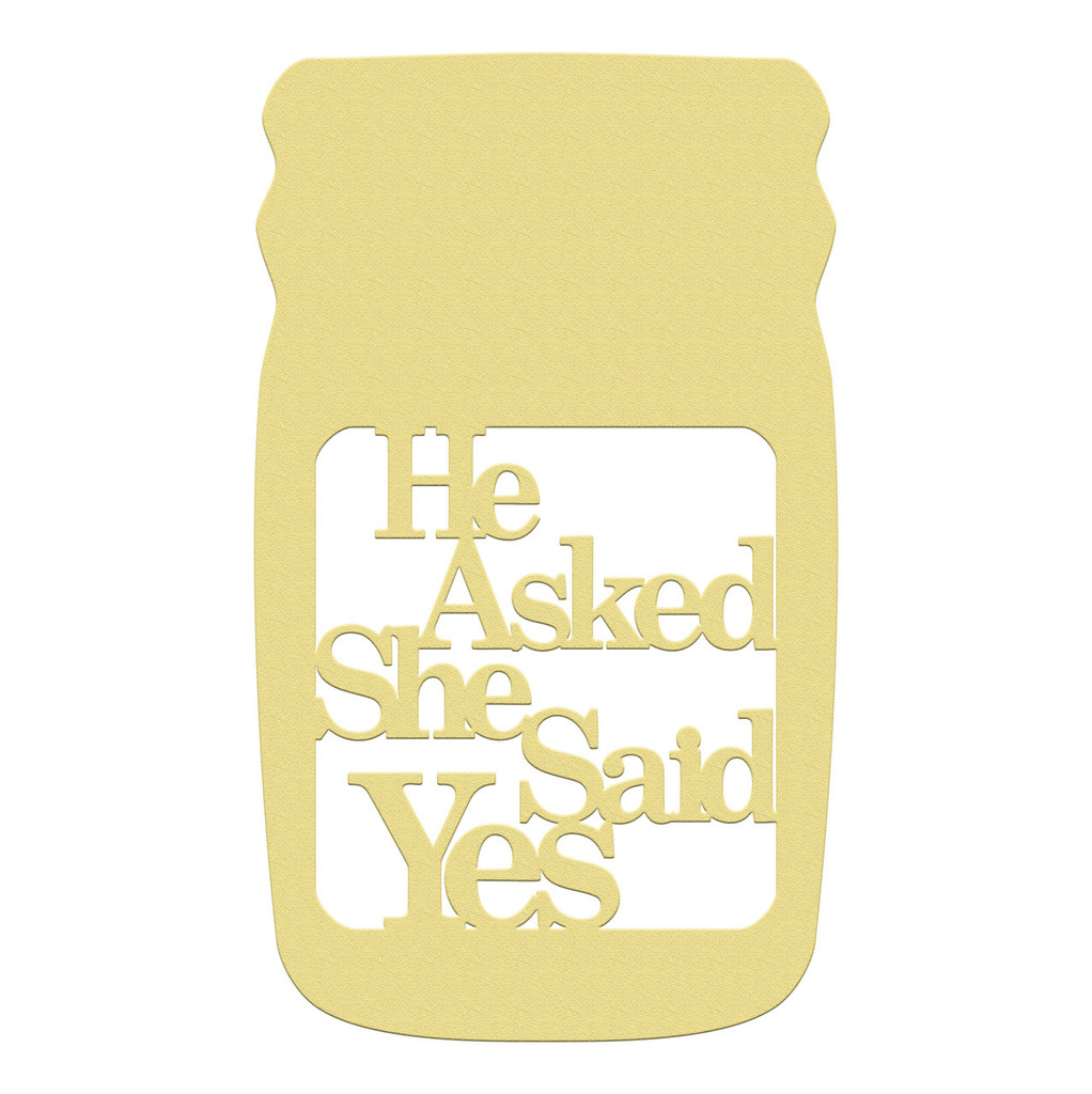 Mason Jar Frame He Asked She Said Yes Letter Frame Wooden Build A
