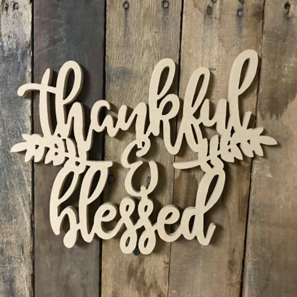 Thankful & Blessed Unfinished Word Cutout, Wooden Shape, MDF DIY