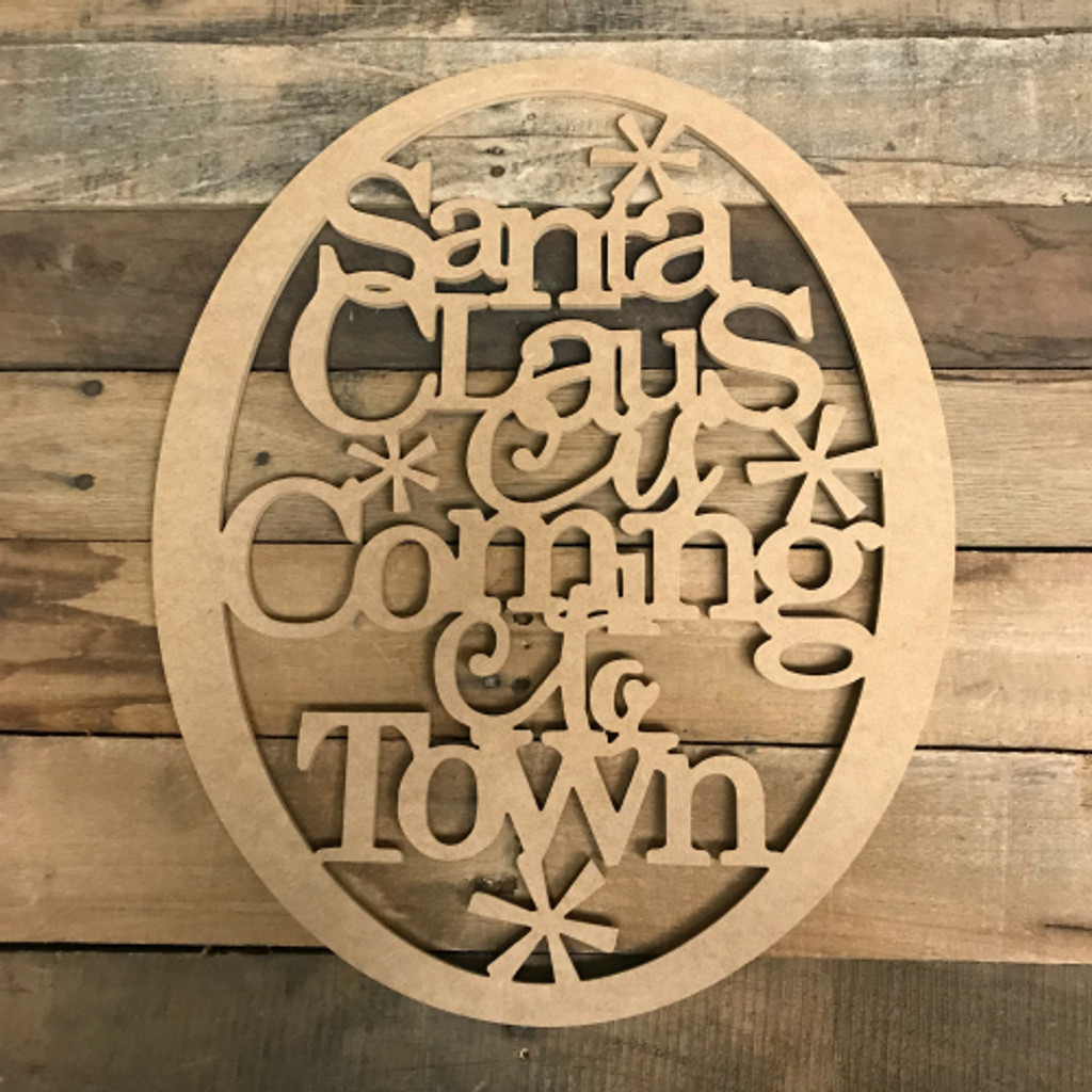 Santa is Coming to Town Wood DIY (MDF) Cutout - Unfinished DIY Craft