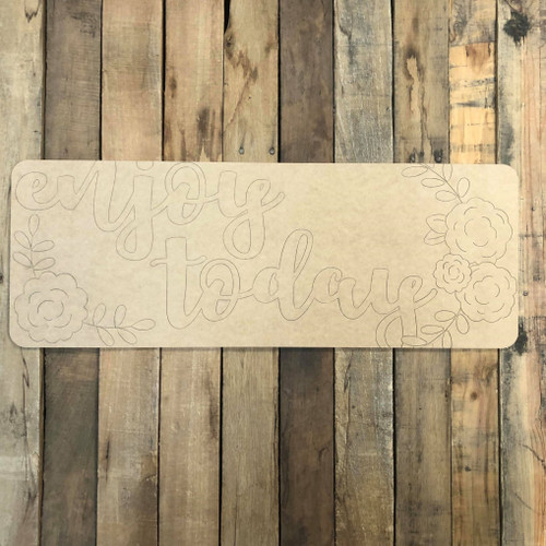 Enjoy Day Plaque, Wood Cutout, Shape, Paint by Line