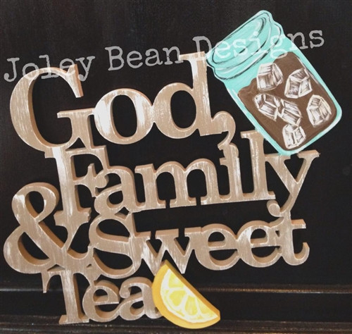 God Family and Sweet Tea Word Unfinished Cutout, Wooden Shape, MDF