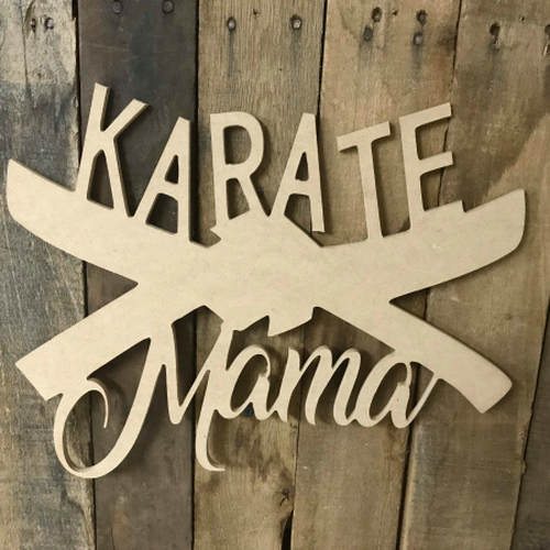 Karate Mama Unpainted Unfinished Wooden Craft Decor