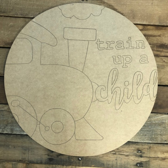 Train Up a Child Circle, Wood Cutout, Shape, Paint by Line