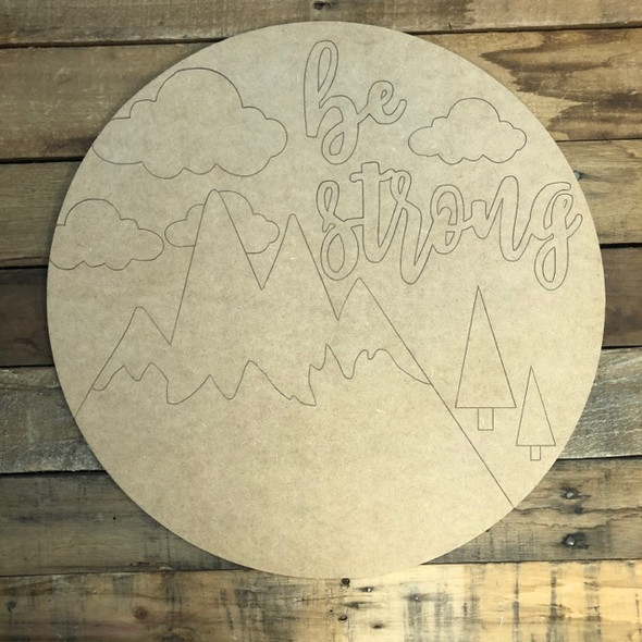 Be Strong Circle, Wood Cutout, Shape, Paint by Line