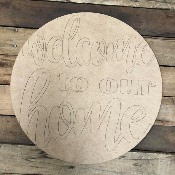 Welcome to Our Home Circle,  Wood Cutout, Shape Paint by Line