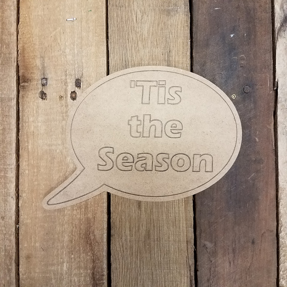 Tis the Season Speech bubble, Paint by Line Wooden Shape