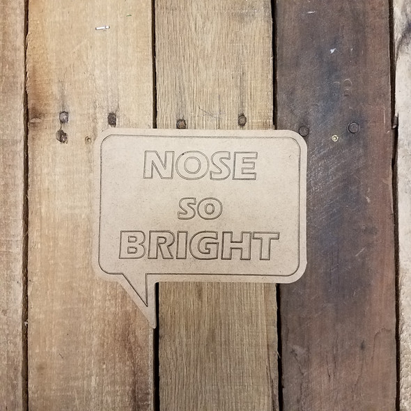 Nose So Bright Speech bubble, Paint by Line Wooden Shape