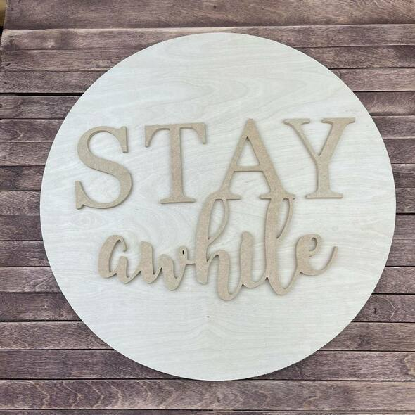Stay While White Pine Sign, Welcome Sign