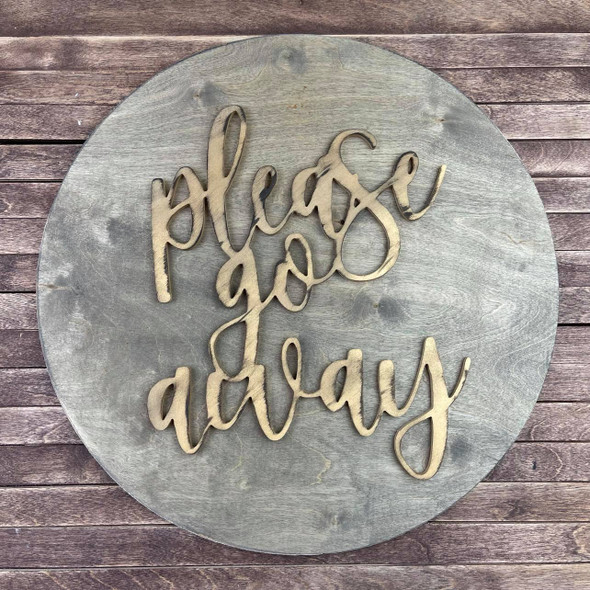"""""""Please go away"""" PINE sign, funny welcome, 18"""" Pine Circle Sign Kit"""