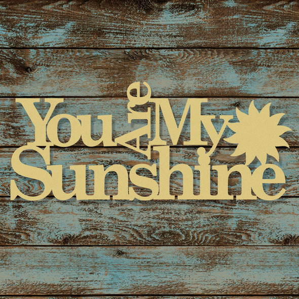 Unfinished You Are My Sunshine Wooden Connected