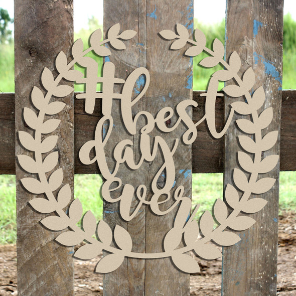 Roman Wreath -  #BestDayEver Unfinished Cutout MDF