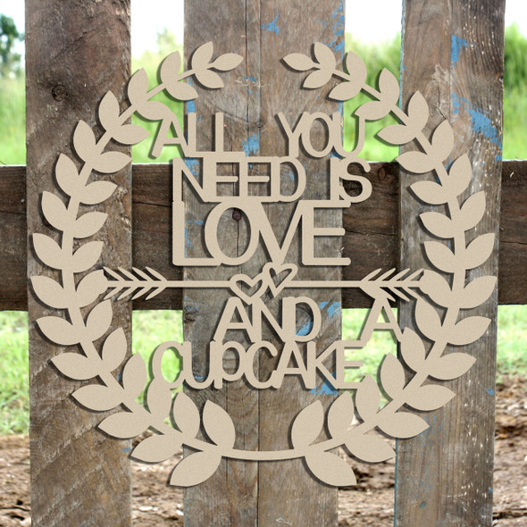 Roman Wreath -  All You Need is Love and a Cupcake  Unfinished Cutout MDF
