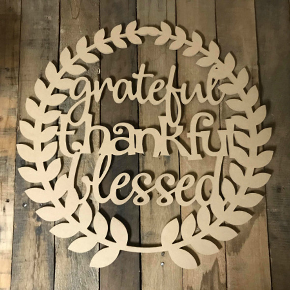 Grateful Thankful Blessed Wreath Unfinished Cutout MDF