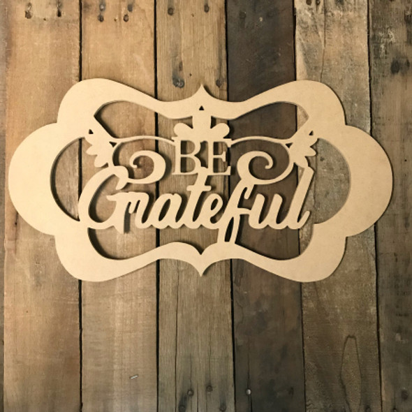 Be Grateful with Frame Wooden (MDF) Cutout - Unfinished  DIY Craft
