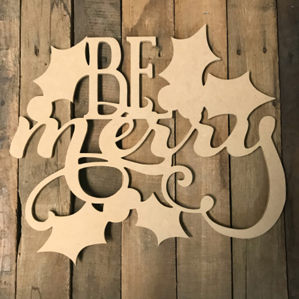 Be Merry with Leaves (MDF) Cutout - Unfinished DIY Craft
