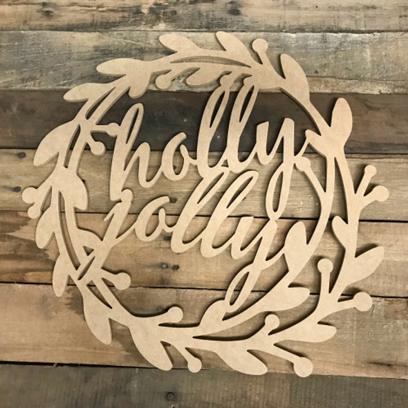 Holly Jolly Wreath Wood DIY (MDF) Cutout - Unfinished DIY Craft