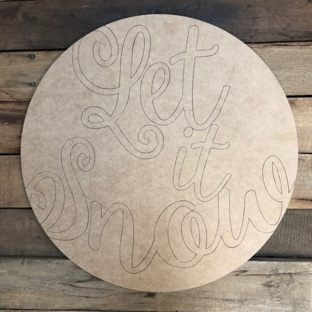 Let it Snow Cursive Circle, Wood Cutout, Shape, Paint by Line