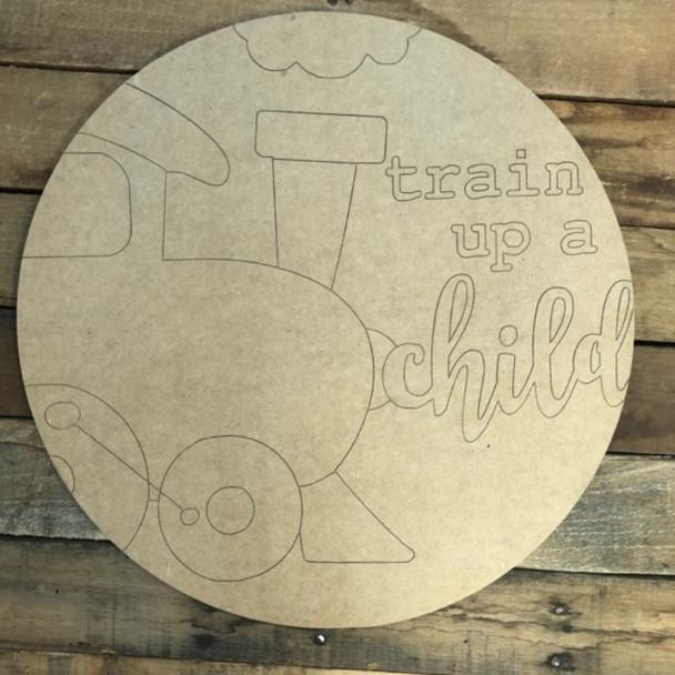 Train Up a Child Circle, Wood Cutout, Shape, Paint by Line
