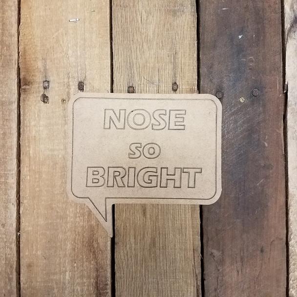 Nose So Bright Speech bubble, Paint by Line Wooden Shape
