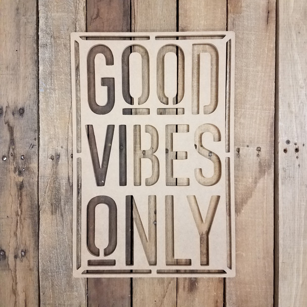 Good Vibes Only Stencil Phrase Cutout, Unfinished DIY Craft