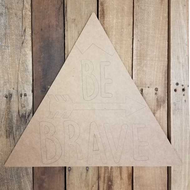Be Brave Triangle, Paint by Line, Unfinished Wood Shape