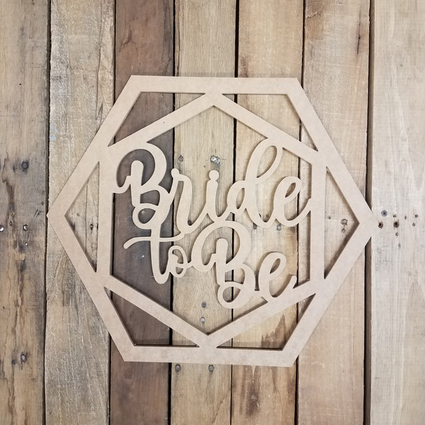 Bride to Be Hexagon Shape Phrase Cutout, Unfinished  DIY Craft
