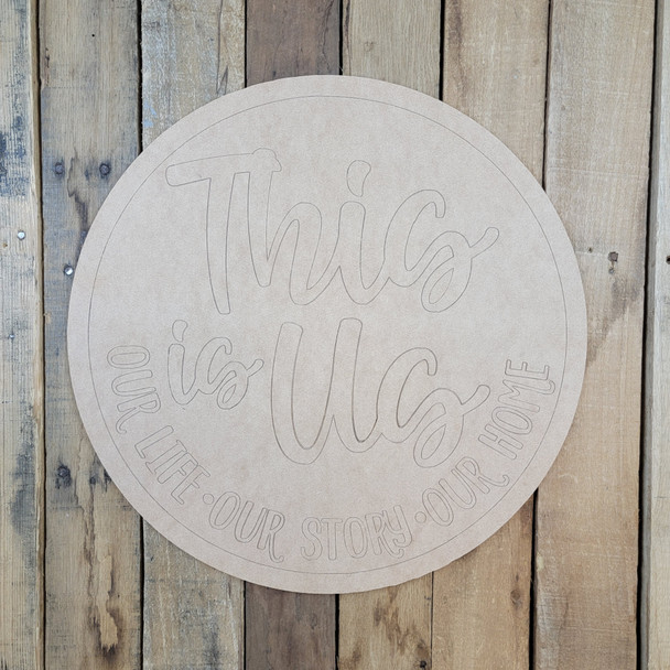 This Is Us Circle, Wood Cutout, Shape, Paint by Line